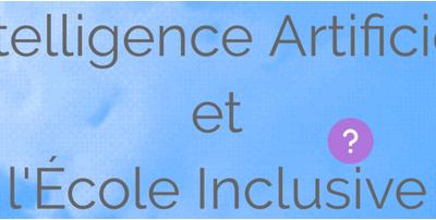 Intelligence artificielle et école inclusive